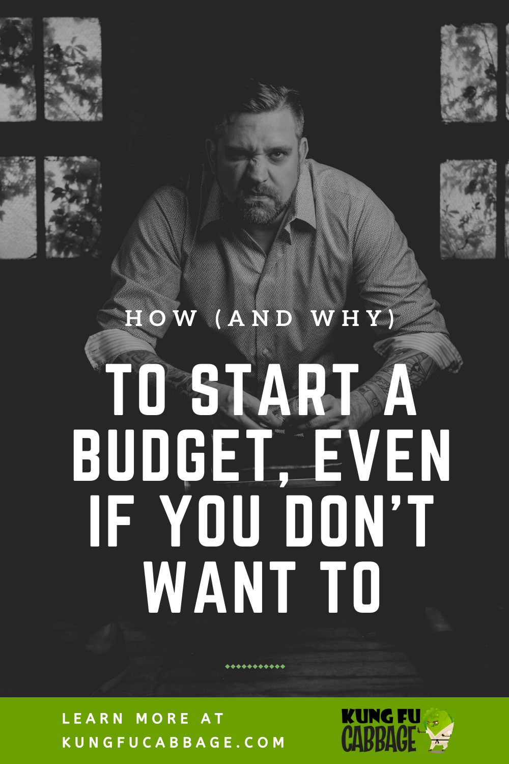 "grumpy man with beard with text overlay ""how to start a budget"""